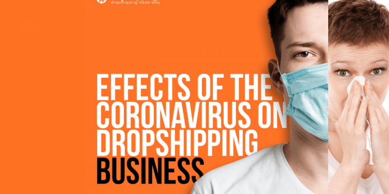 Effects Of Corona Virus On Dropshipping Business