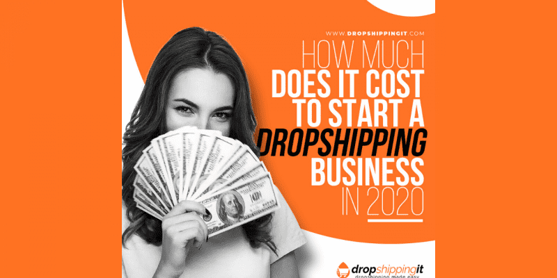 How Much Does It Cost To Start Dropshipping Business