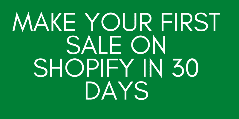 Make Your First Sale On Shopify