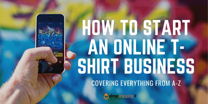 How To Start An Online T-Shirt Business